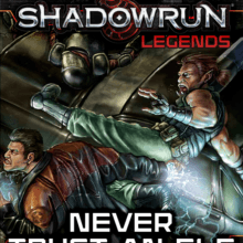 Shadowrun Legends: Never Trust An Elf Now Available!