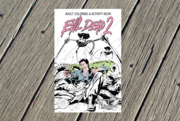 "Indiegogo Exclusive ""Evil Dead 2: Adult Coloring Book"" Now Available!"