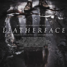 LEATHERFACE Gets A Trailerization And Posterization